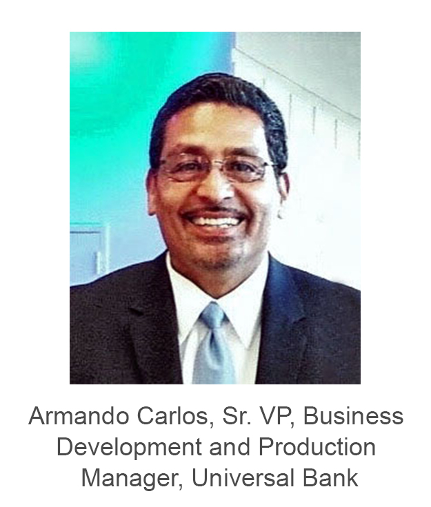Armando Carlos. Sr. VP, Business Development and Production Manager, Universal-Bank