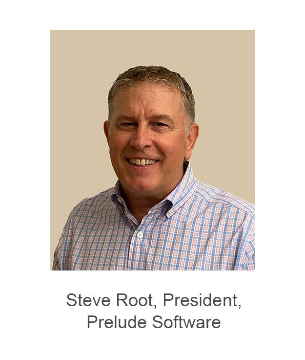 Steve Root, President, Prelude Software